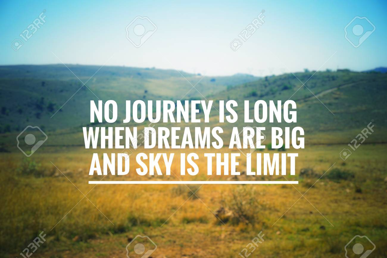 Motivational And Inspirational Quotes No Journey Is Long When
