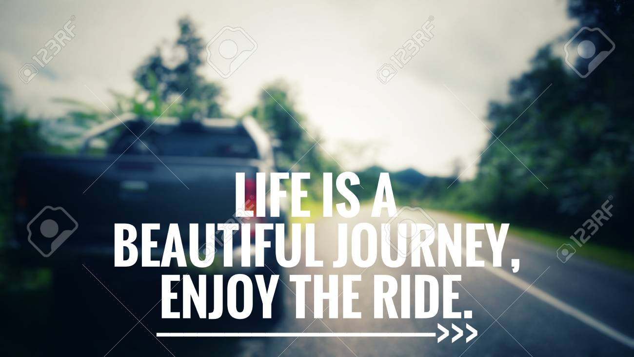 Motivational And Inspirational Quotes Life Is A Beautiful Journey