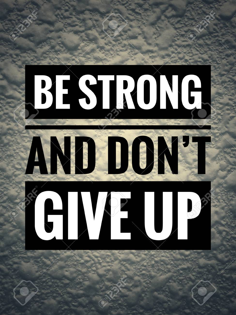 Motivational and inspirational quote - Be strong and don't..
