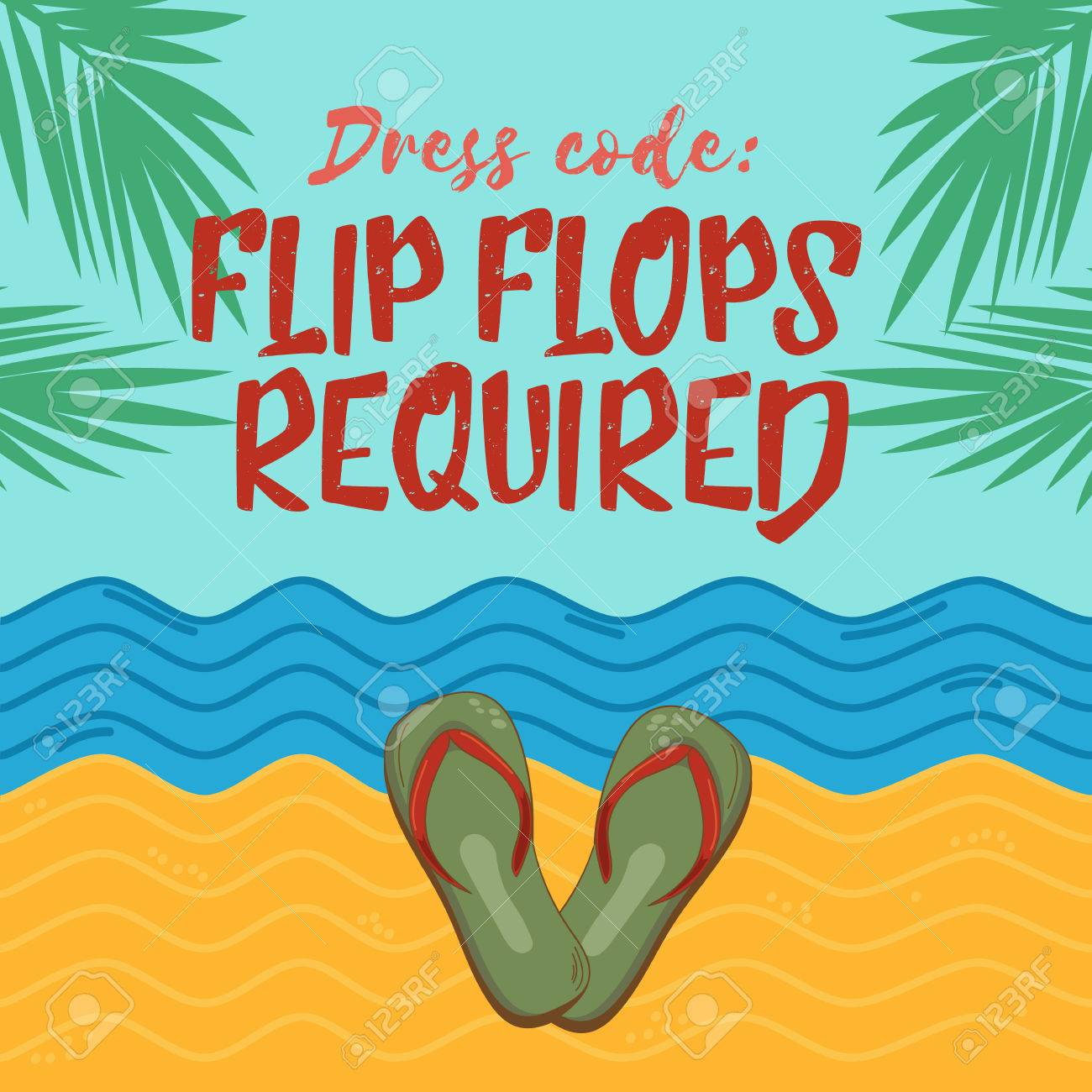Quote Saying   Dress Code: Flip Flops Required. Vector Inspirational  Illustration On Beach Background