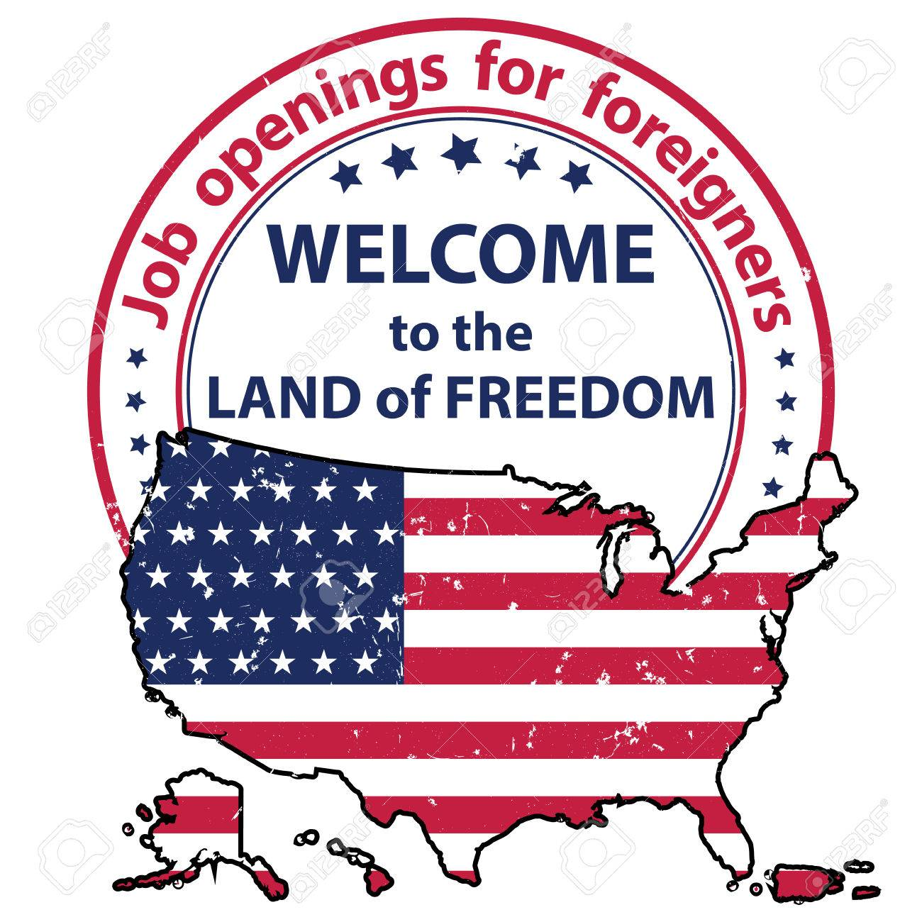 Job Openings For Foreigners Welcome To The Land Of Freedom