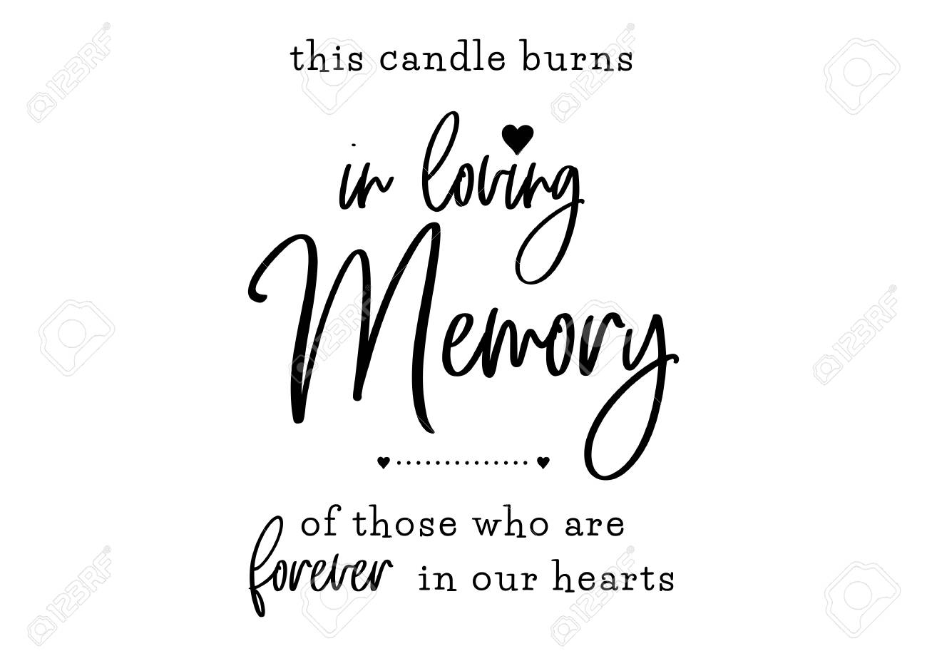 In loving memory. Candle burns. Forever in our hearts. Wedding typography design. Groom and bride marriage quote with heart. Vector lettering phrase. Calligraphy for couple. Love phrase. - 104822405