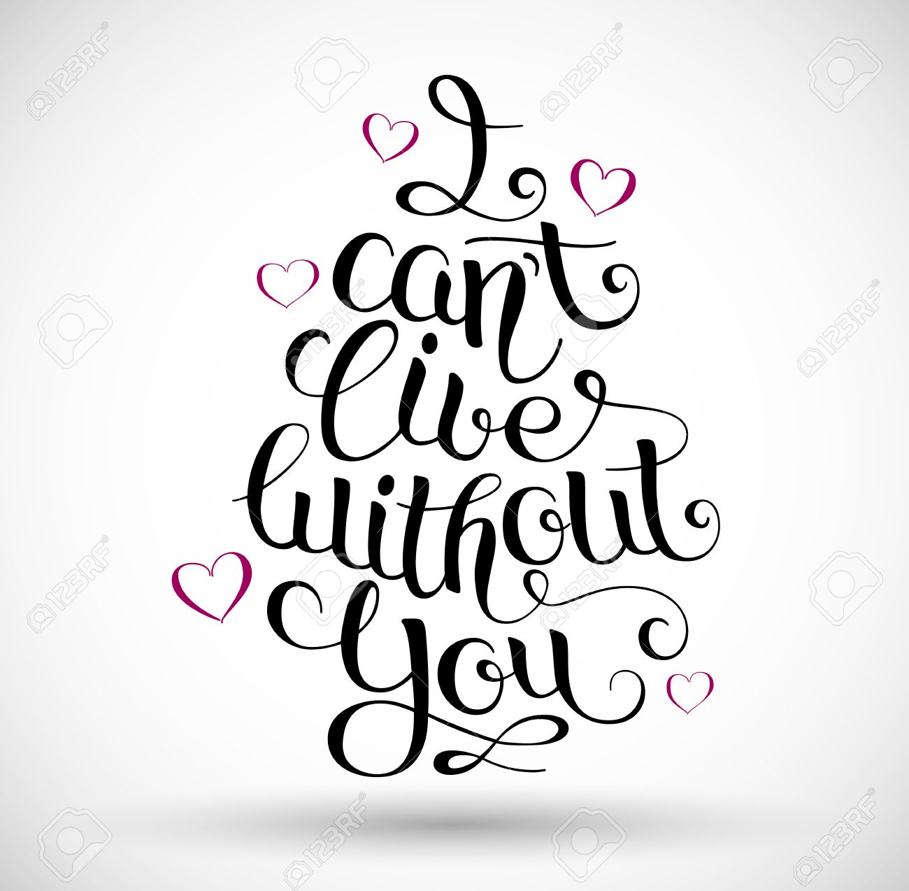 I Cant Live Without You Hand Written Lettering Royalty Free