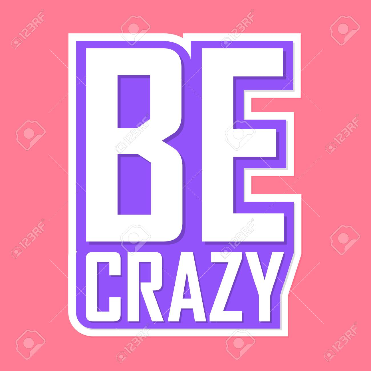 Be crazy, isolated sticker, words design template, vector illustration - 151805684
