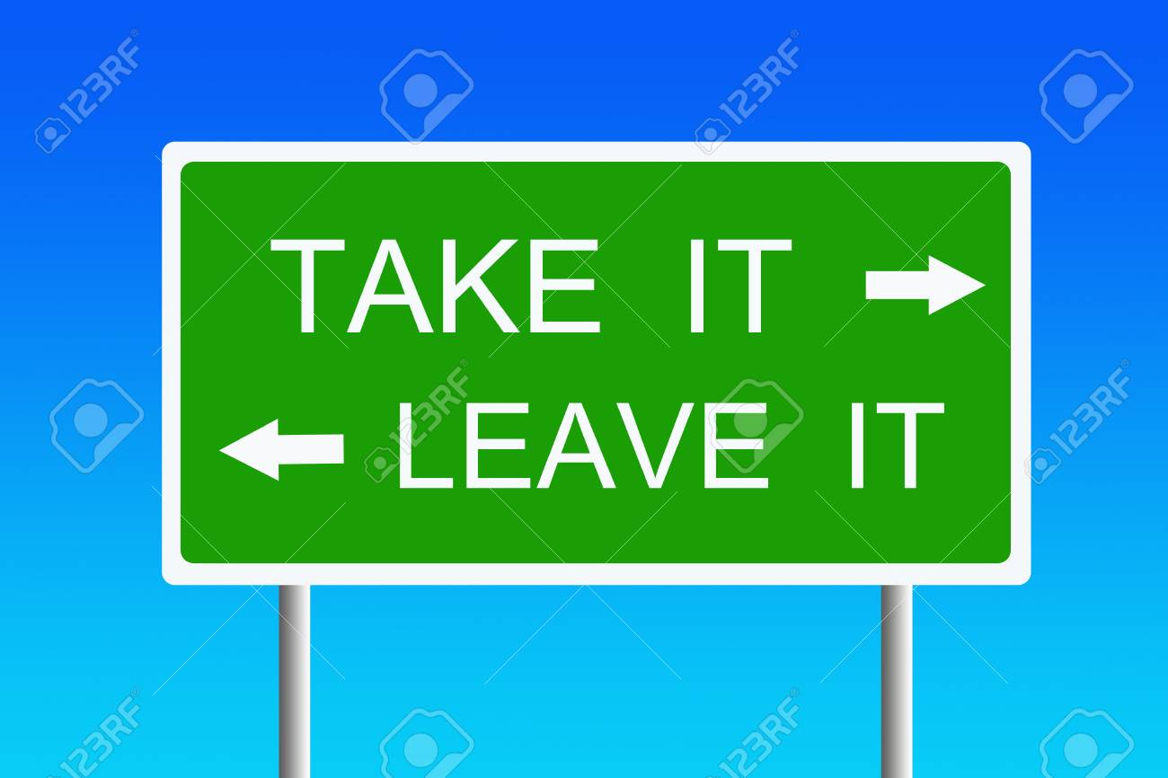 Take It Or Leave It Illustration Stock Photo Picture And Royalty Free Image Image 114628185