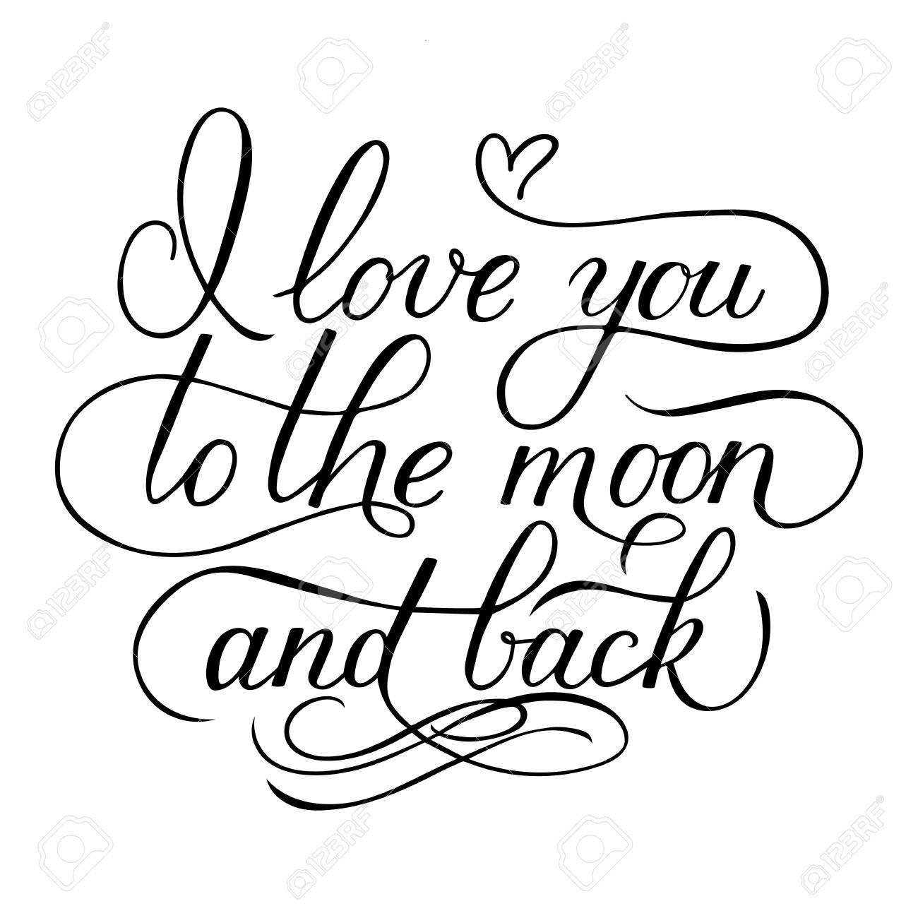 I love you to the moon and back. Calligraphy hand lettering. Handwritten quote sign. Easy to edit template for Valentines day greeting card, posters, banners, nursery décor, textile prints, etc. - 117422080