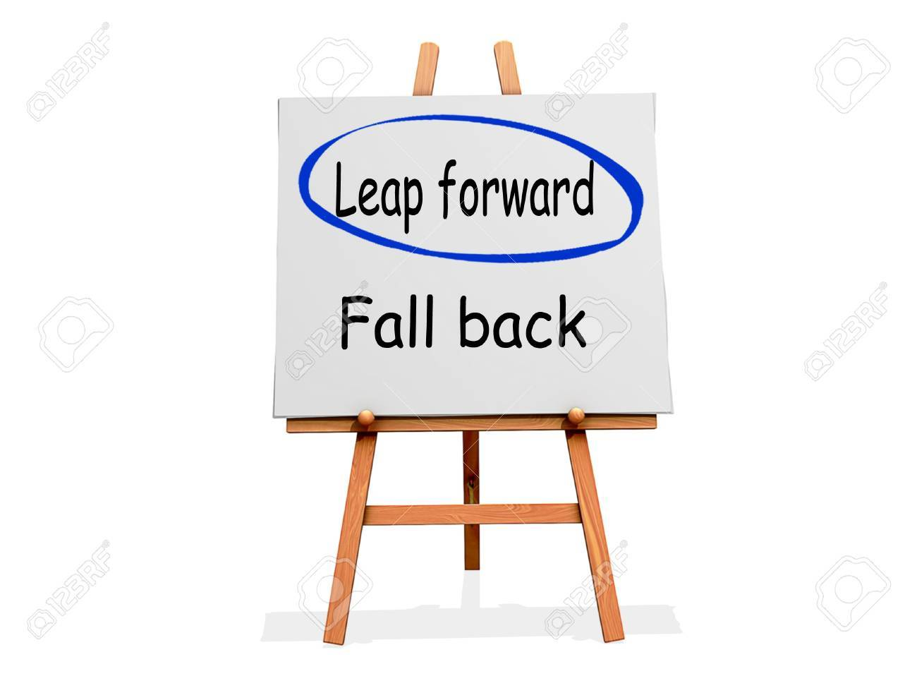 Leap Forward Not Fall Back on a sign. Stock Photo - 19604241