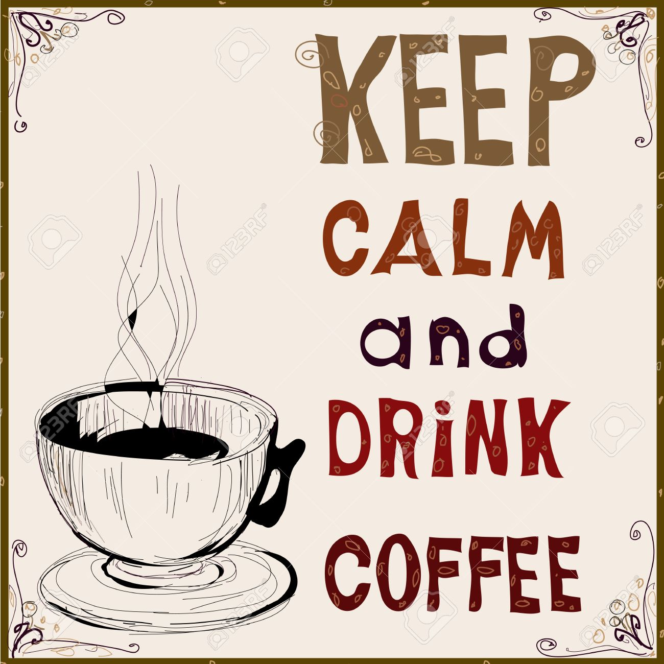 Keep calm and drink coffee. Vector illustration. Poster. - 28870050