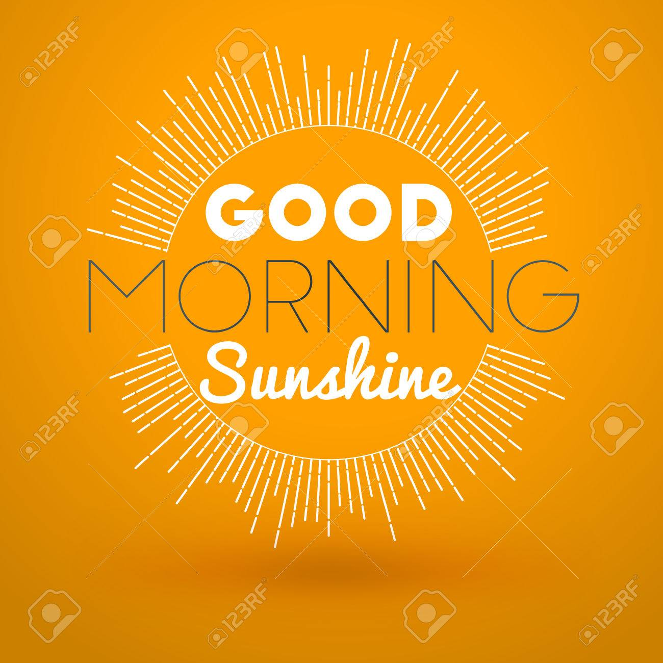 Motivational Typographic Quote - Good morning sunshine. Vector..