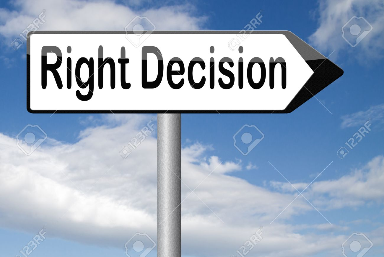 right decision important wise choice choose the correct way to