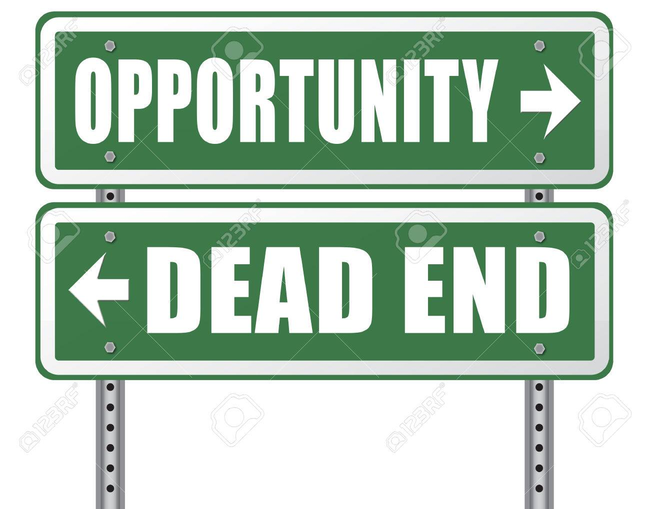 opportunity or dead end out any chance and no future stock photo opportunity or dead end out any chance and no future a better choice for business way or road towards success or disaster make