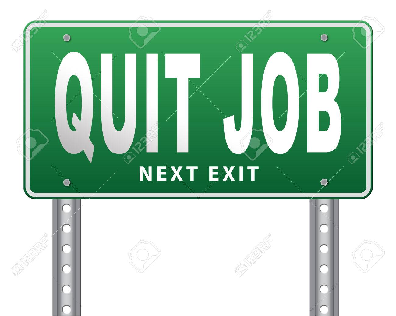 quit job resigning from work and getting unemployed road sign quit job resigning from work and getting unemployed road sign billboard stock photo