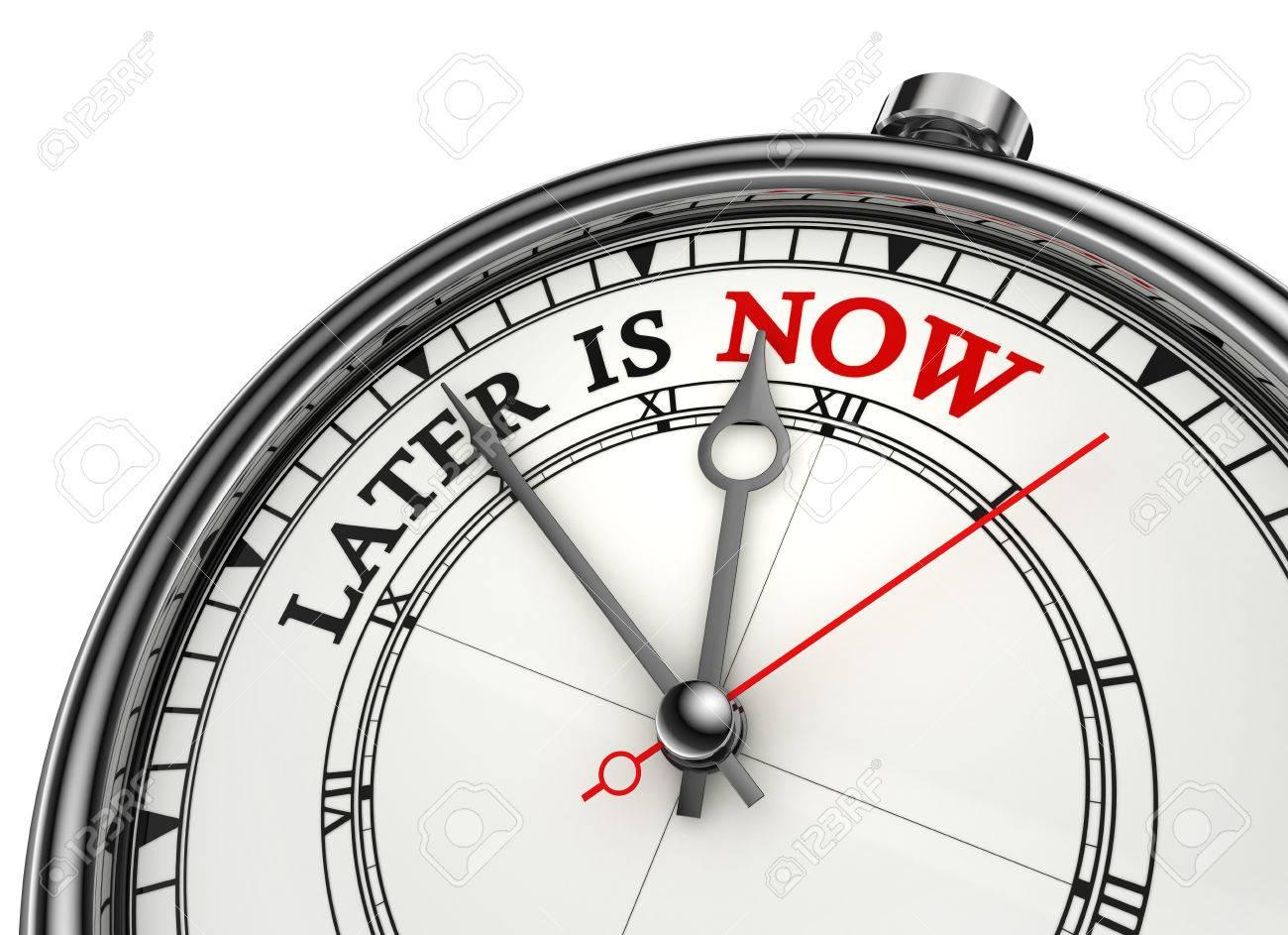 Plus Tard, Est Maintenant L'horloge Conceptuelle, Isolé Sur Fond Blanc  Banque D'Images Et Photos Libres De Droits. Image 47422203.