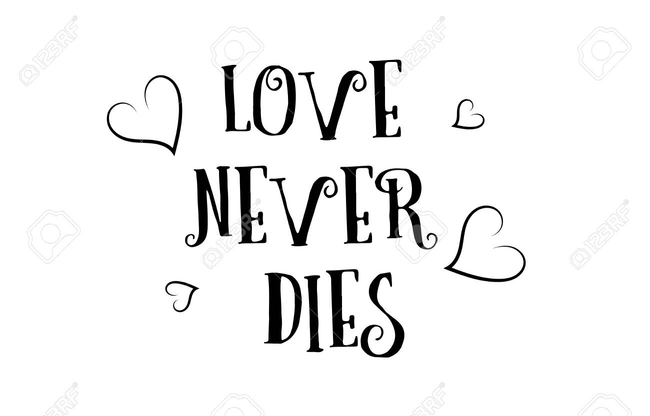 Love Never Dies Heart Quote Inspiring Inspirational Text Quote