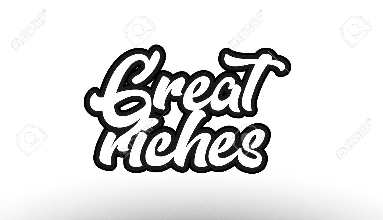 Great riches black beautiful graffiti text word expression typography isolated on white background suitable for a