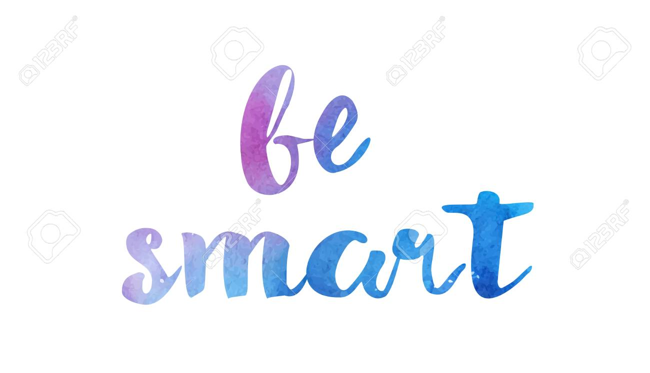 Be Smart Beautiful Watercolor Text Word Expression Typography