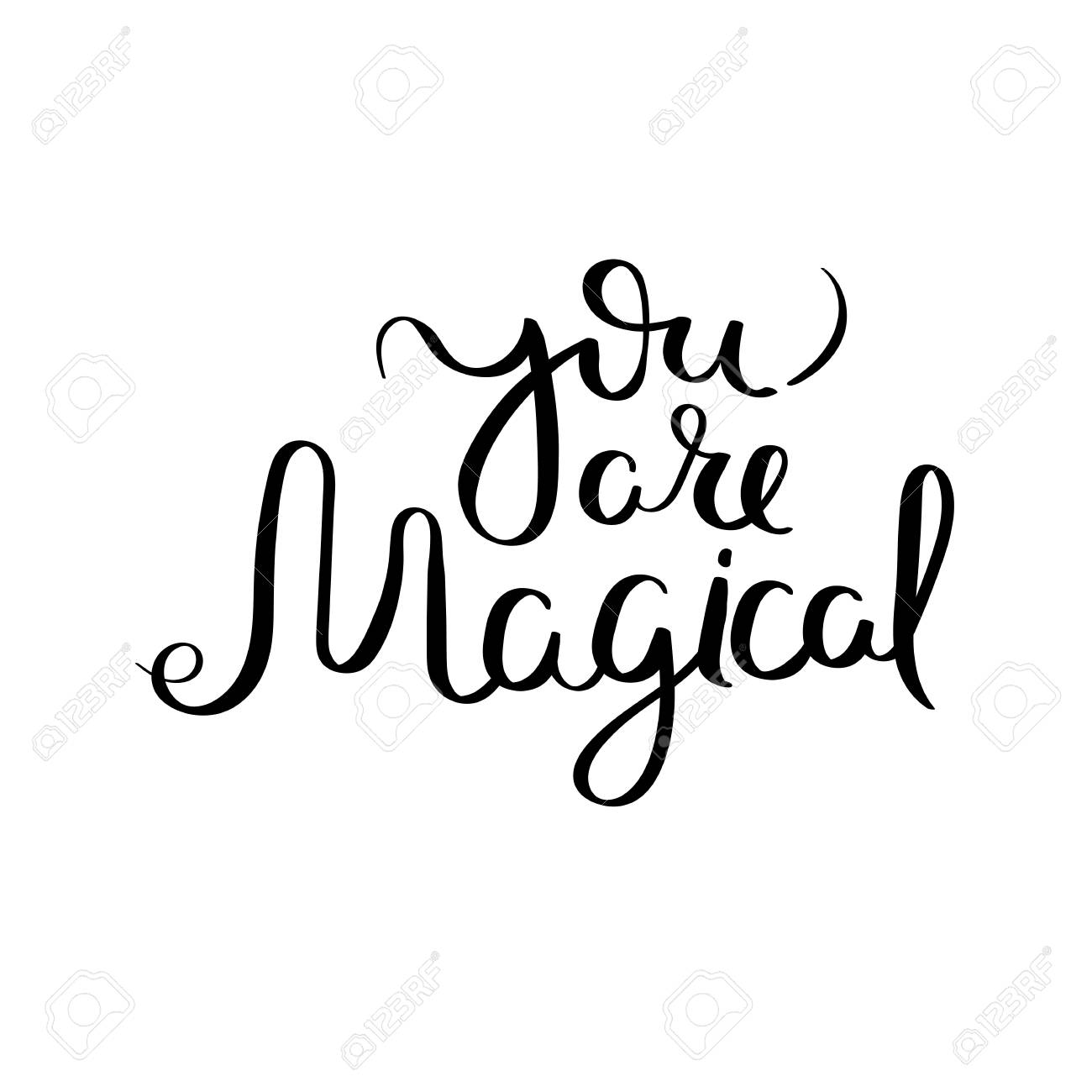 You Are Magical Hand Written Calligraphy Quote Motivation For