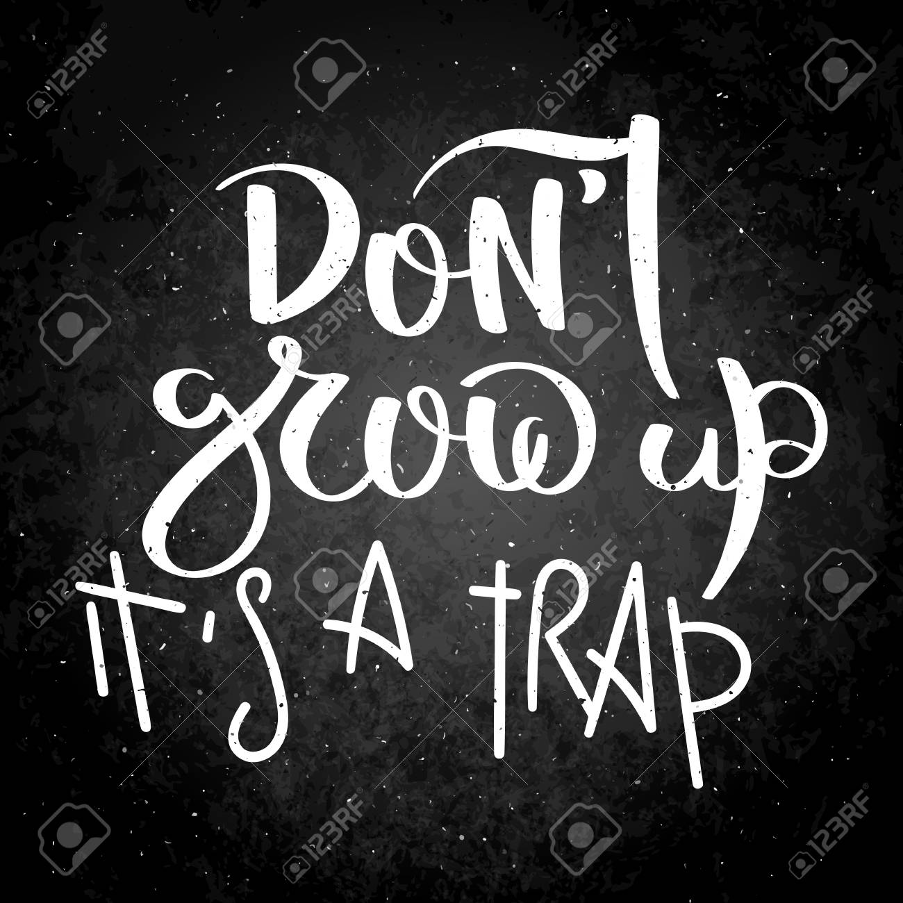 do not grow up it is a trap hand written calligraphy quote