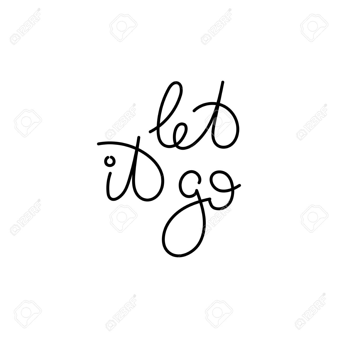 Let it go. Hand written calligraphy quote motivation for life..