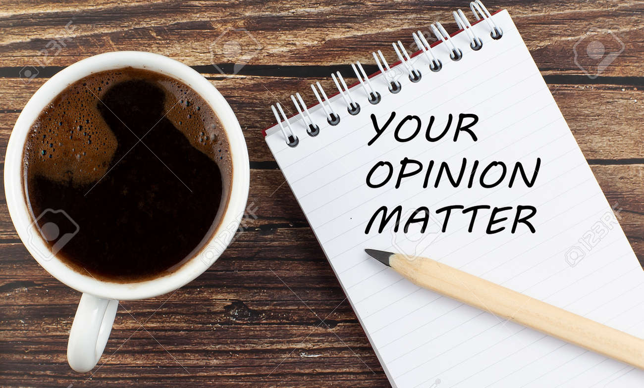 YOUR OPINION MATTER text on notebook with coffee on the wooden background - 173559228