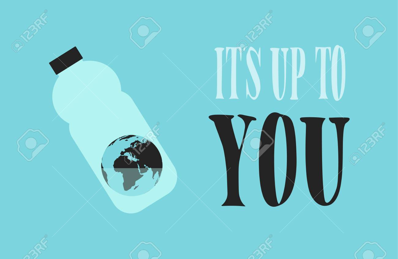 The Earth in the Plastic Bottle with a Little Water. Motivation Text: Its Up to You. Eco Banner. - 111920871