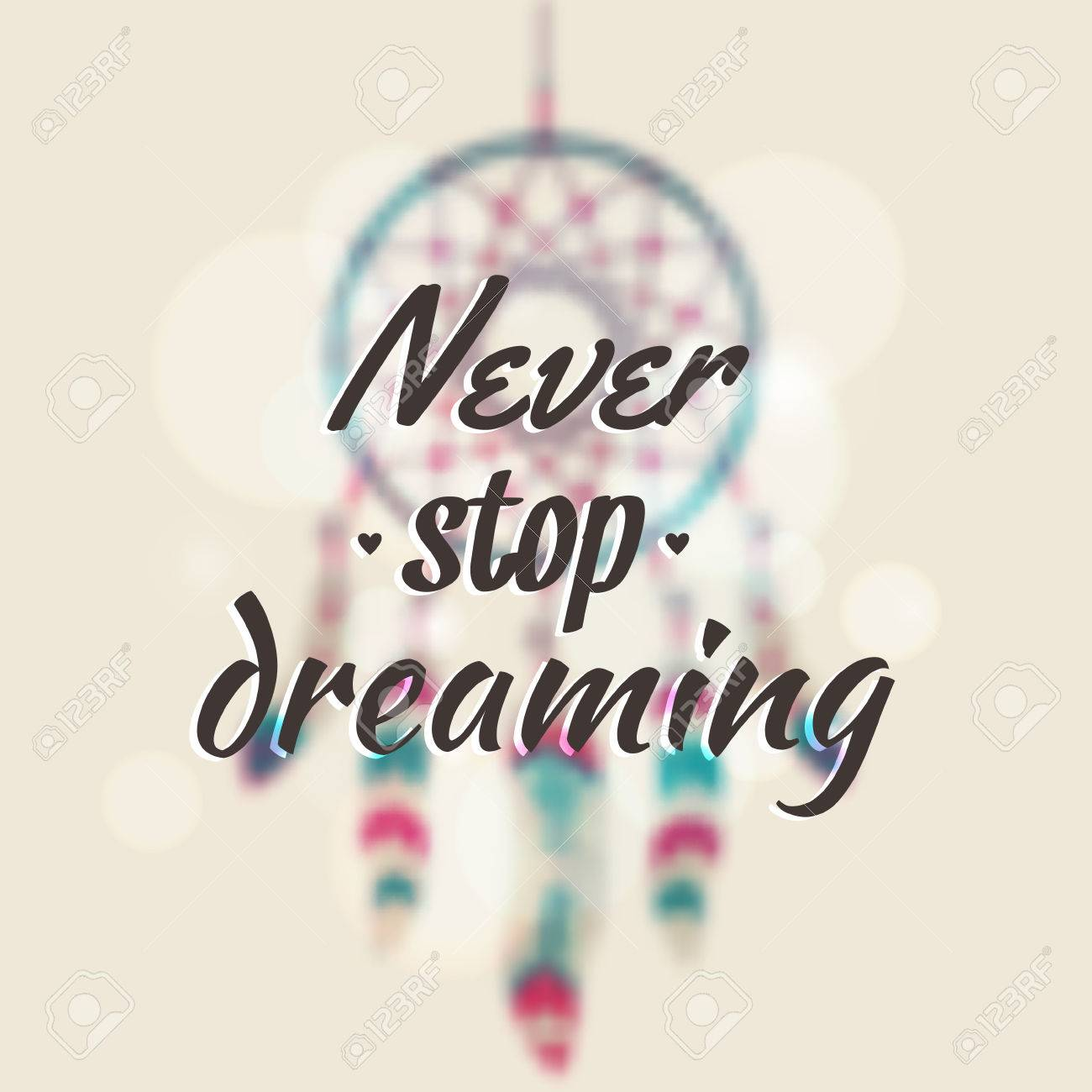 Vector Illustration With Blurred Dream Catcher And Motivational