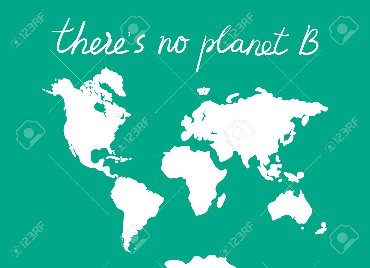 There Is No Planet B World Map White Silhouettes Of Continents