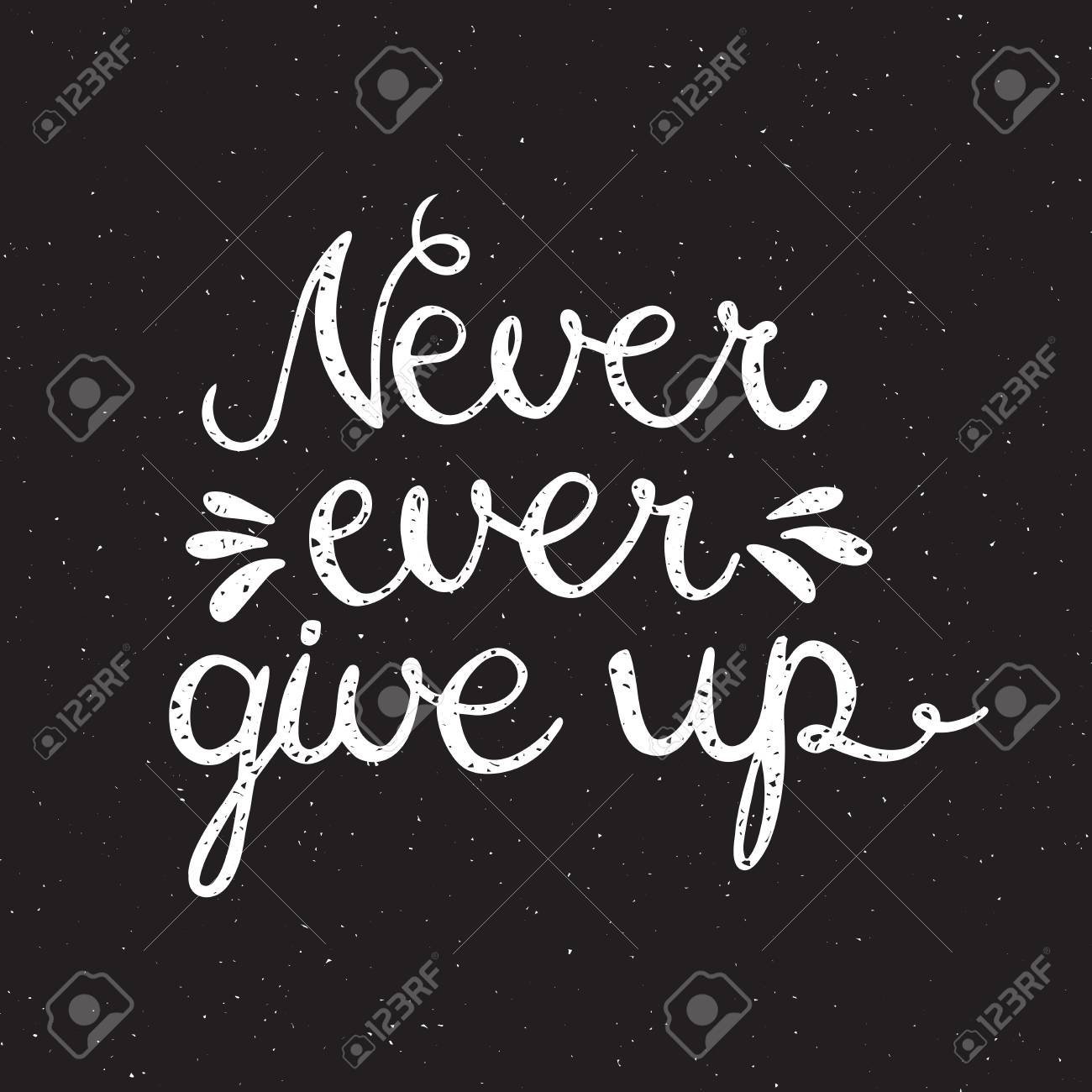 never ever give up inspiration quotation lettering hand drawn