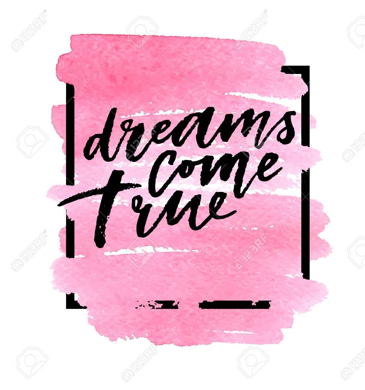 Dreams come true on watercolor pink background vector illustration dreams come true on watercolor pink background vector illustration hand lettering stock vector altavistaventures Choice Image