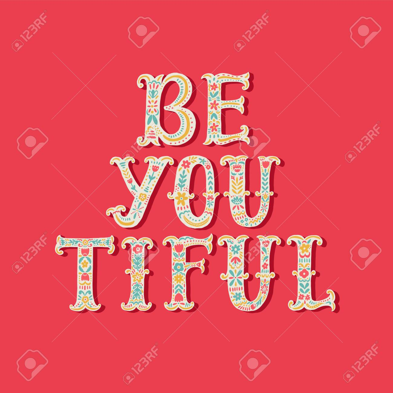 Be You Tiful Hand Drawn Lettering With Floral Decoration Hand