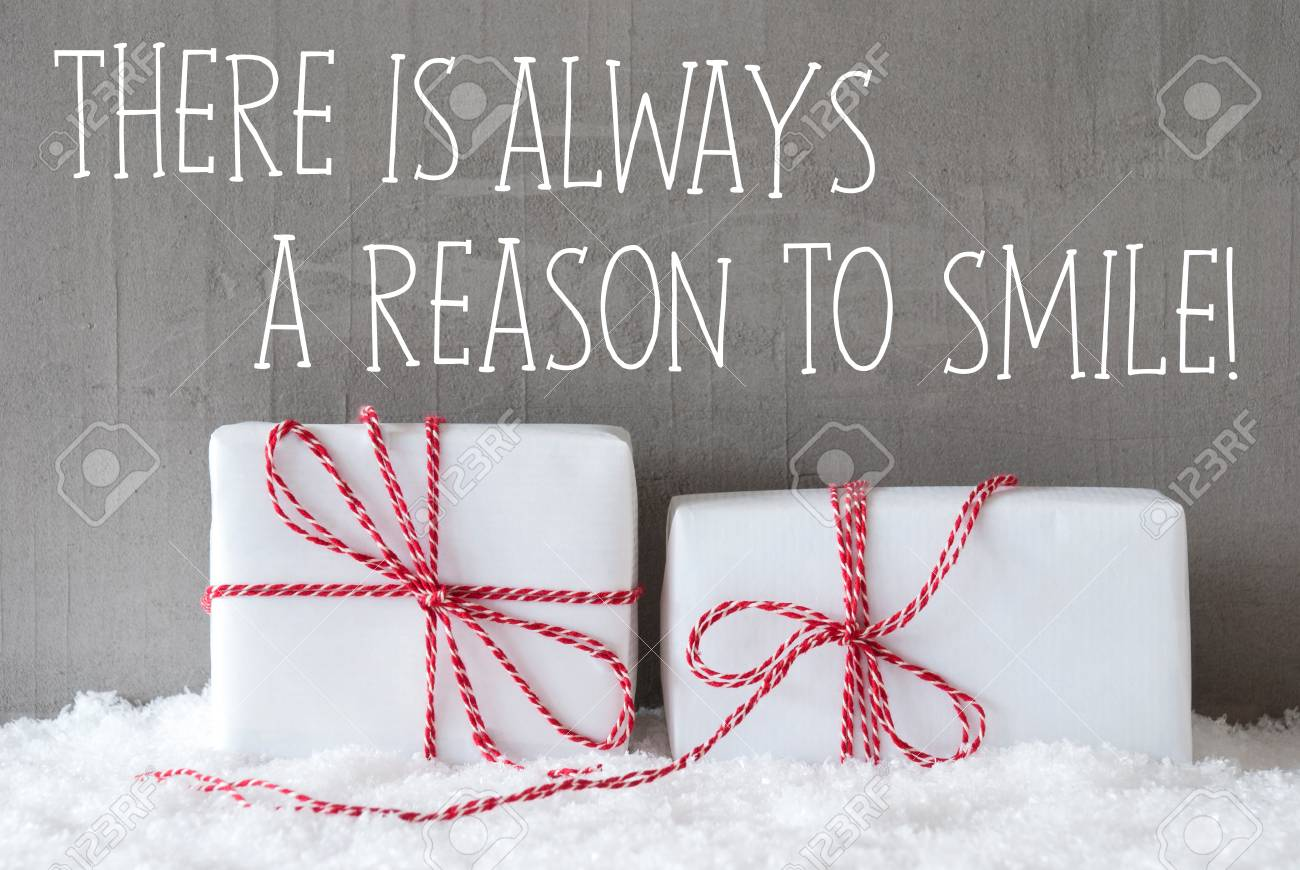 Perfect English Text Quote There Is Always A Reason To Smile. Two White Christmas  Gifts Or