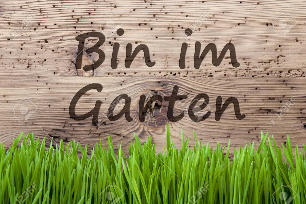 German Text Bin Im Garten Means I Am In The Garden Spring Season