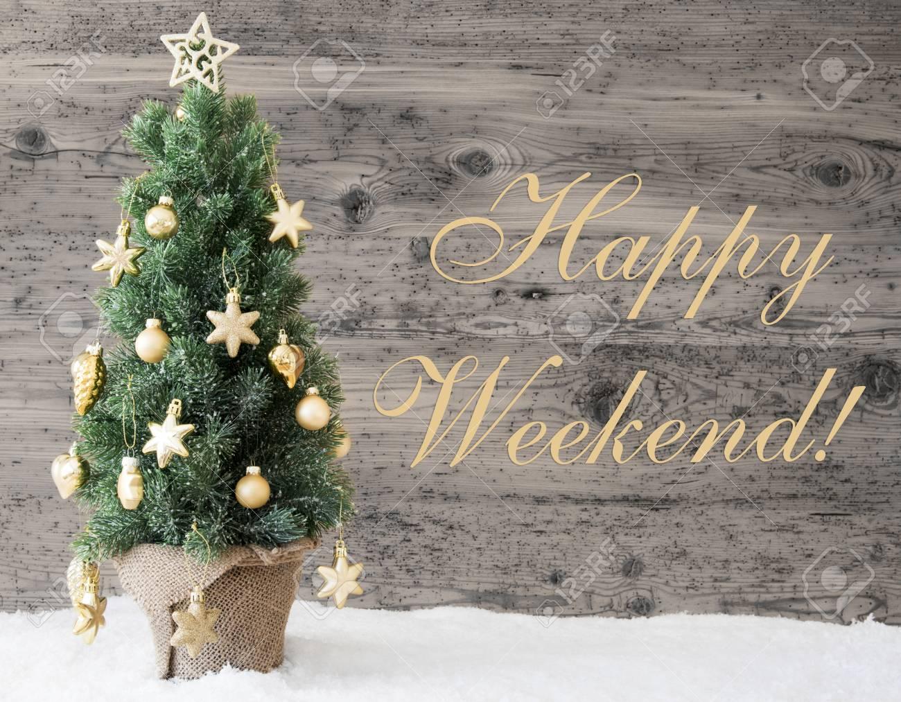 Golden Geschmückter Weihnachtsbaum, Text Happy Weekend Lizenzfreie ...