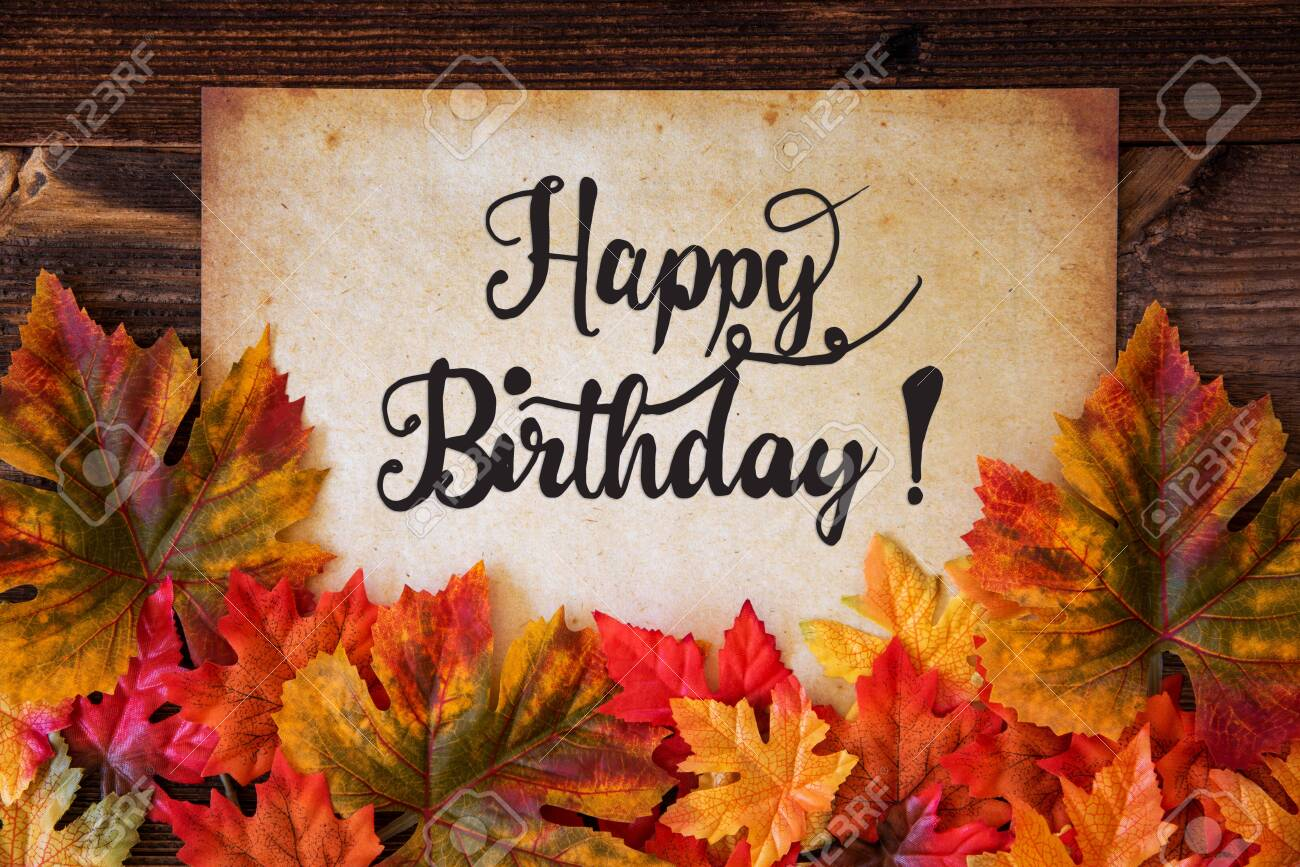 Old Paper With Text Happy Birthday, Colorful Leaves Decoration - 130686990