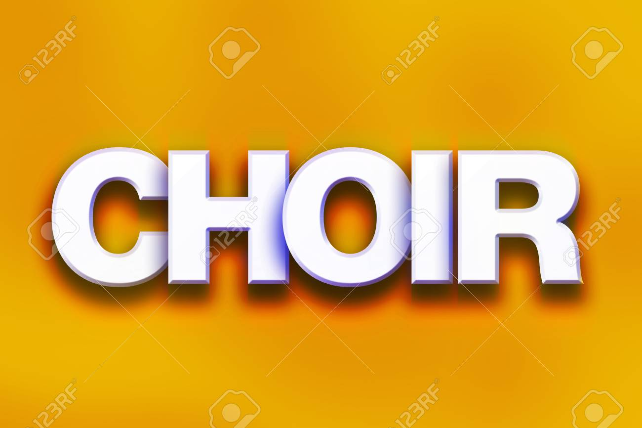 The Word Choir Written In White 3d Letters On A Colorful Background Stock Photo Picture And Royalty Free Image Image 64365236
