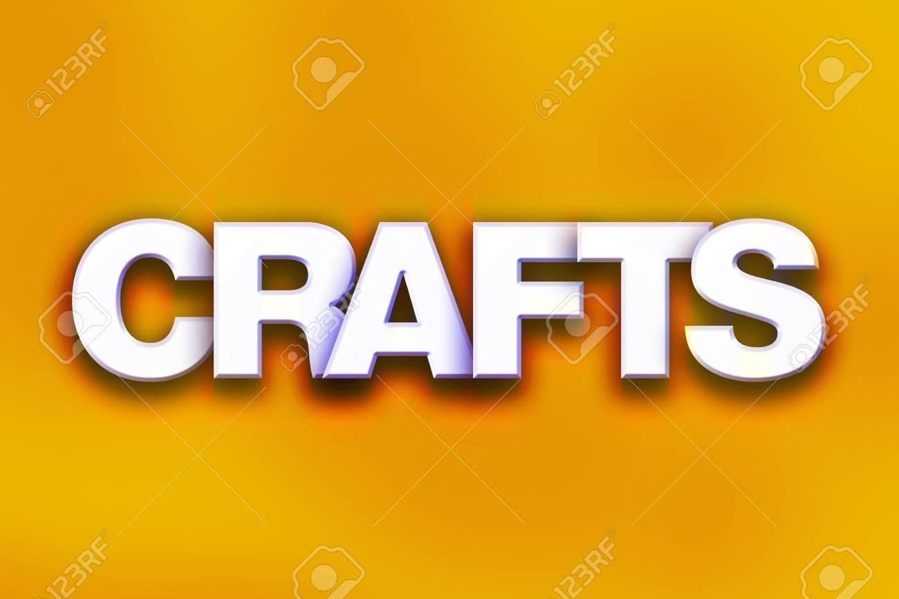La Palabra Artesanías Escrito En Letras Blancas 3d Sobre Un Concepto De Fondo Colorido Y El Tema