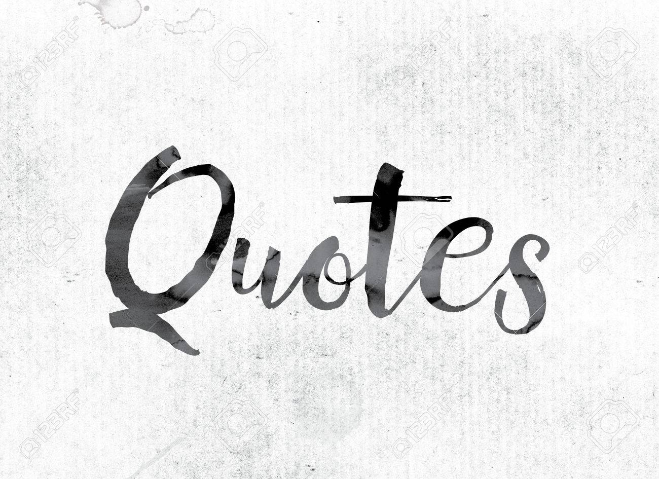 Word Quotes | The Word Quotes Concept And Theme Painted In Watercolor Ink