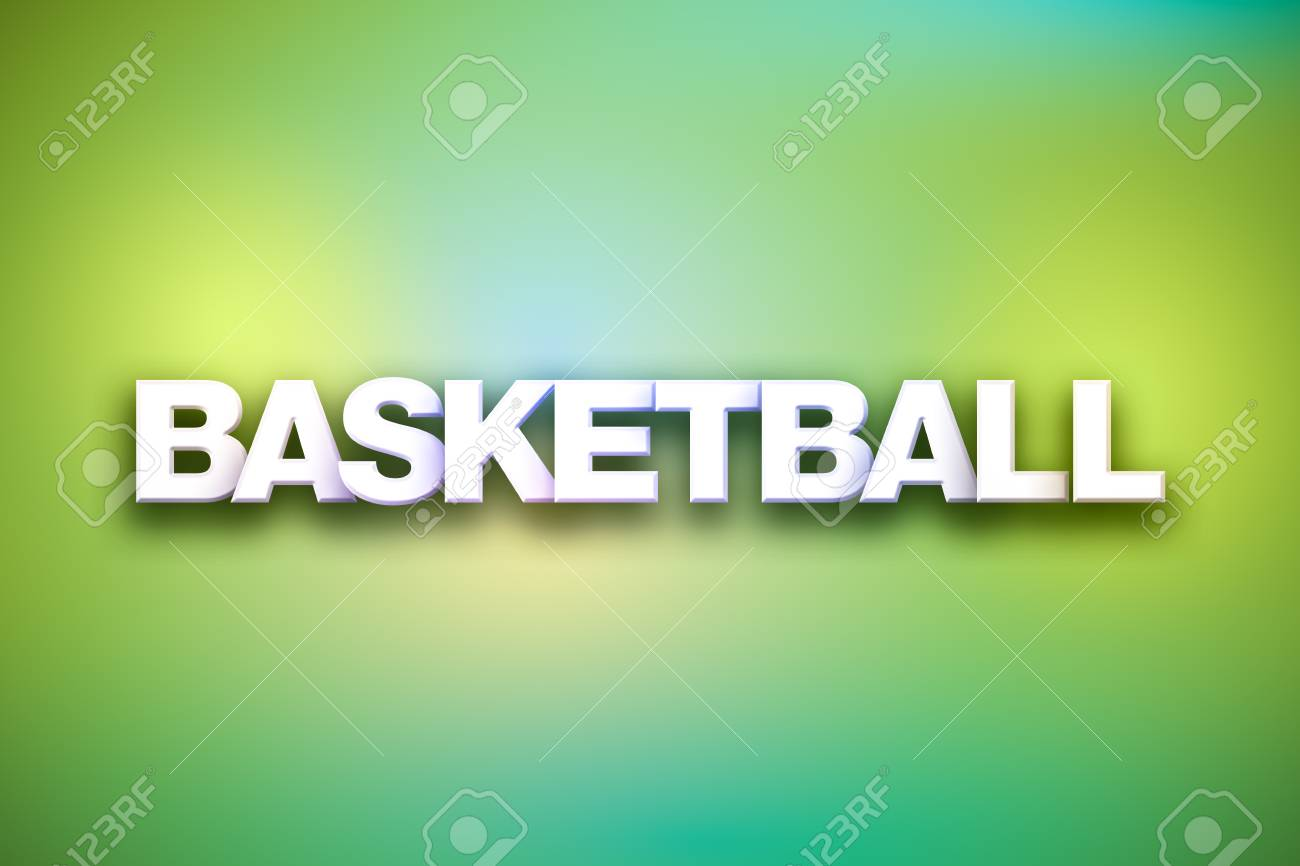 the word basketball concept written in white type on a colorful