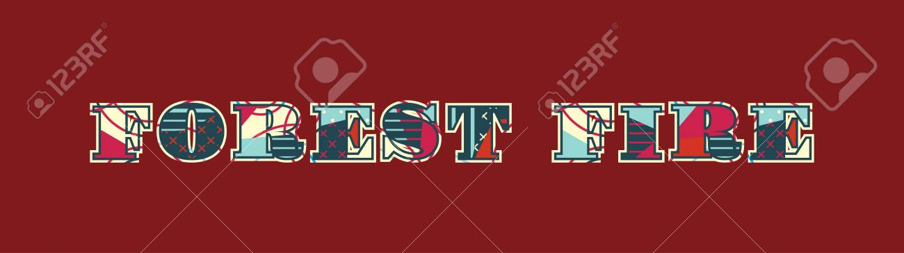 The Word Forest Fire Concept Written In Colorful Abstract Typography