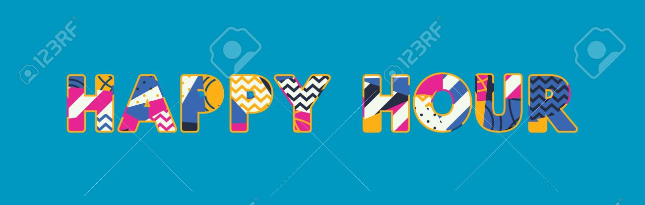 The words HAPPY HOUR concept written in colorful abstract typography. - 103627849
