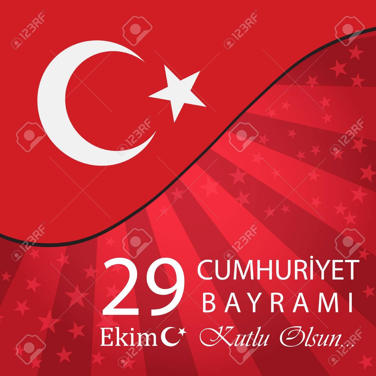 29 Ekim Cumhuriyet Bayrami  Turkish meaning:October 29 Republic