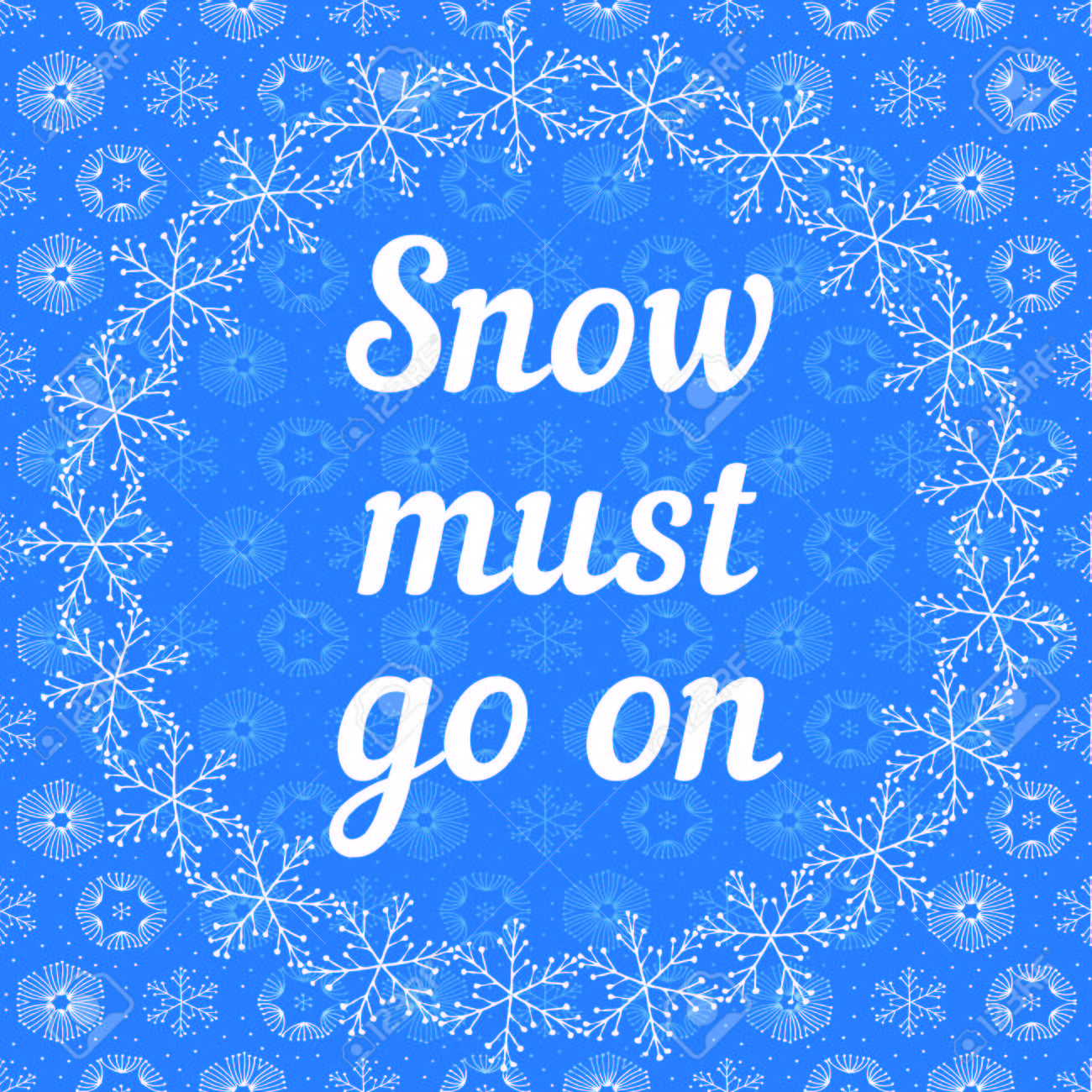 Snow must go on letters covered with snowflakes on blue snowy snow must go on letters covered with snowflakes on blue snowy background stock vector 49605662 madrichimfo Images