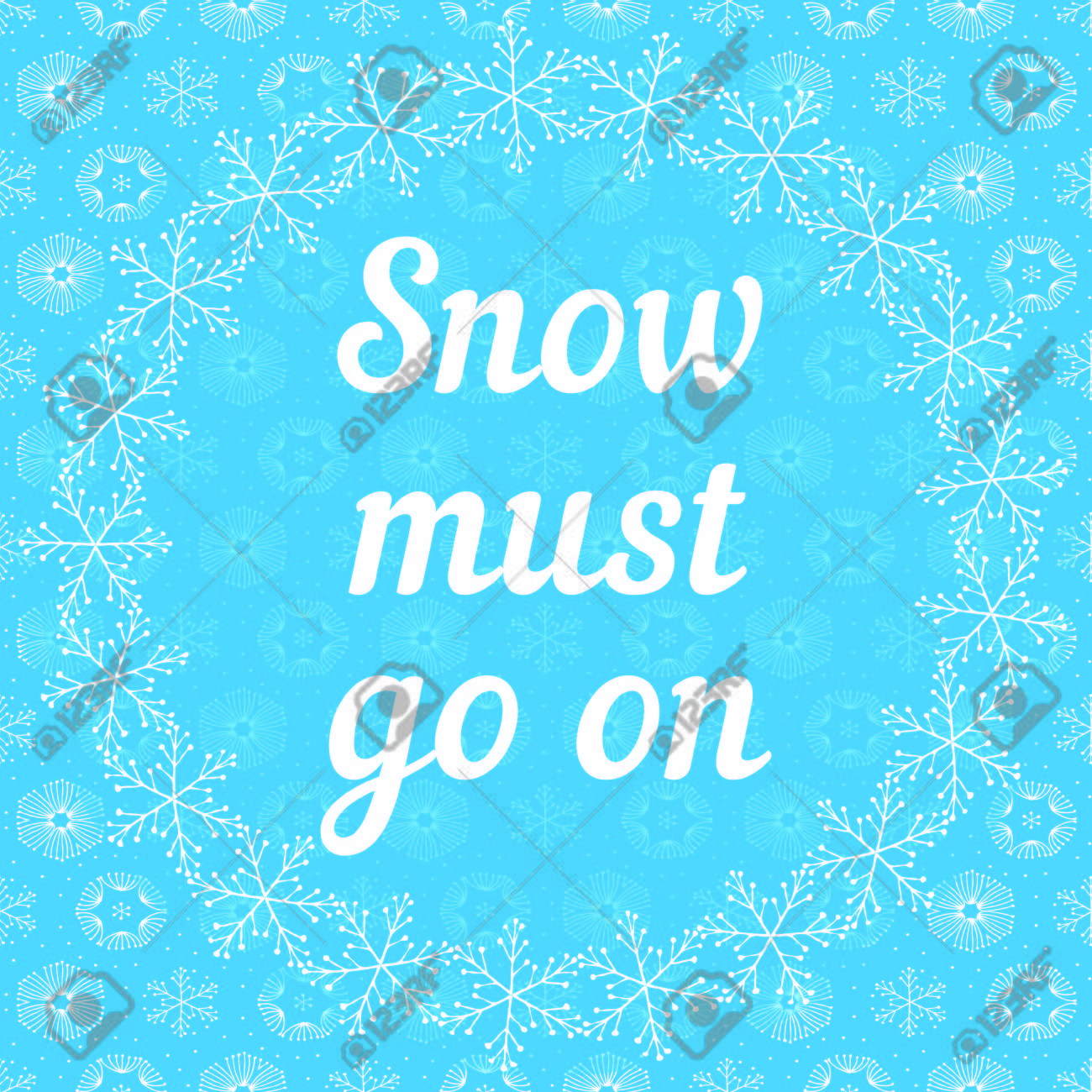 Snow must go on letters covered with snowflakes on light blue snow must go on letters covered with snowflakes on light blue snowy background stock vector madrichimfo Images