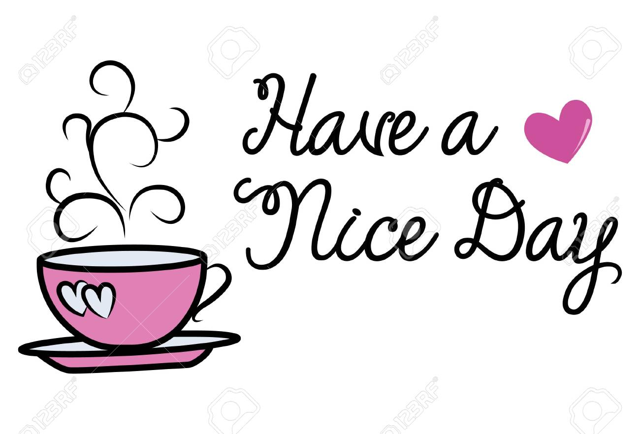 Vector cartoon illustration. Pink cup of tea. Lettering motivational text have a nice day. - 107676222