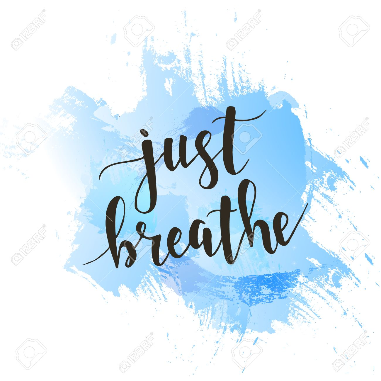 Just Breathe. T-shirt hand lettered calligraphic design. Inspirational vector typography. Vector illustration. - 54953163