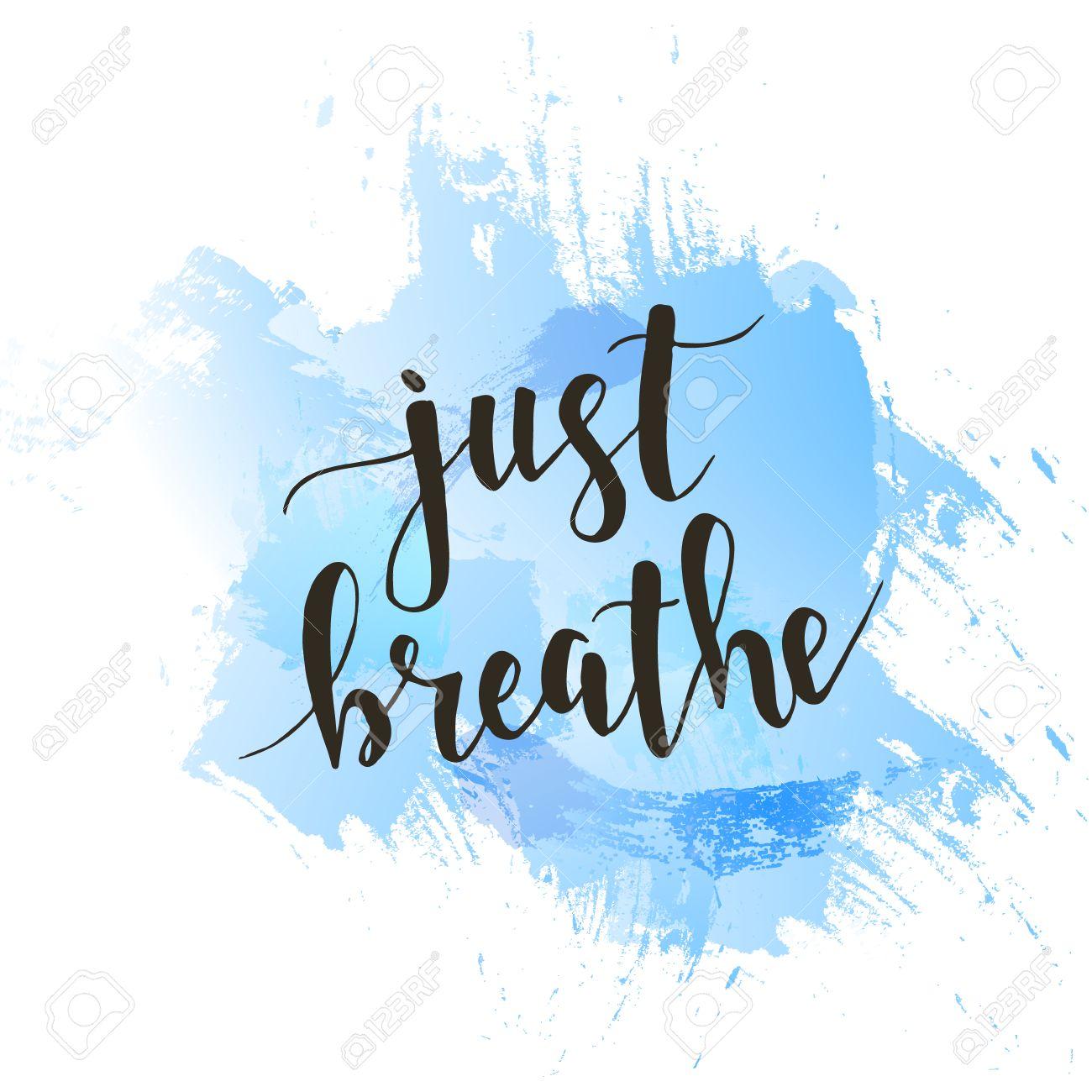 Breathe  >> Just Breathe T Shirt Hand Lettered Calligraphic Design