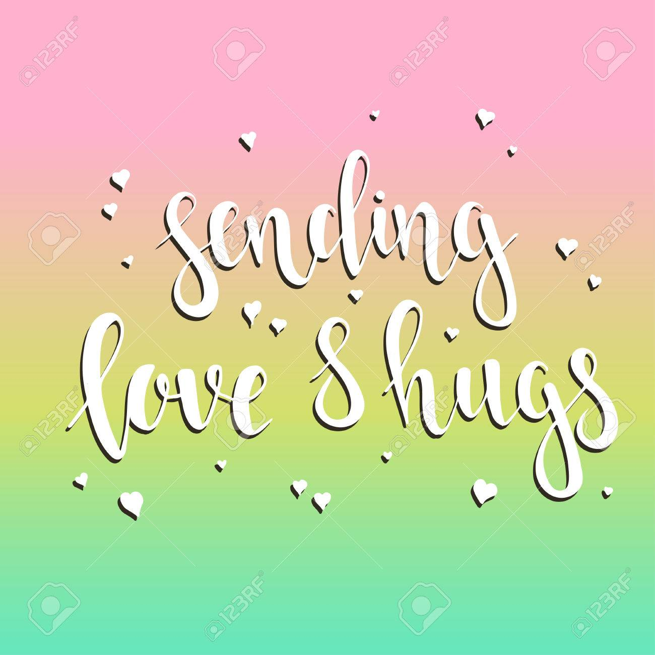 57158493-sending-love-and-hugs-t-shirt-hand-lettered-calligraphic-design-inspirational-vector-typography-vect.jpg