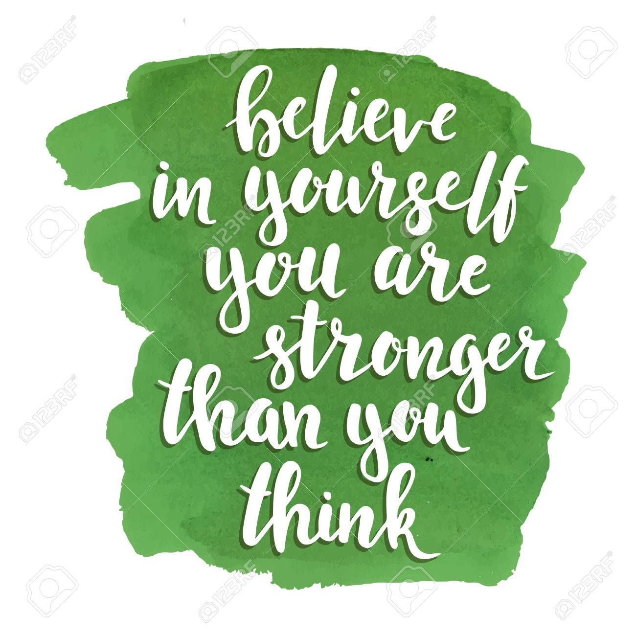Believe In Yourself You Are Stronger Than You Think Hand Drawn
