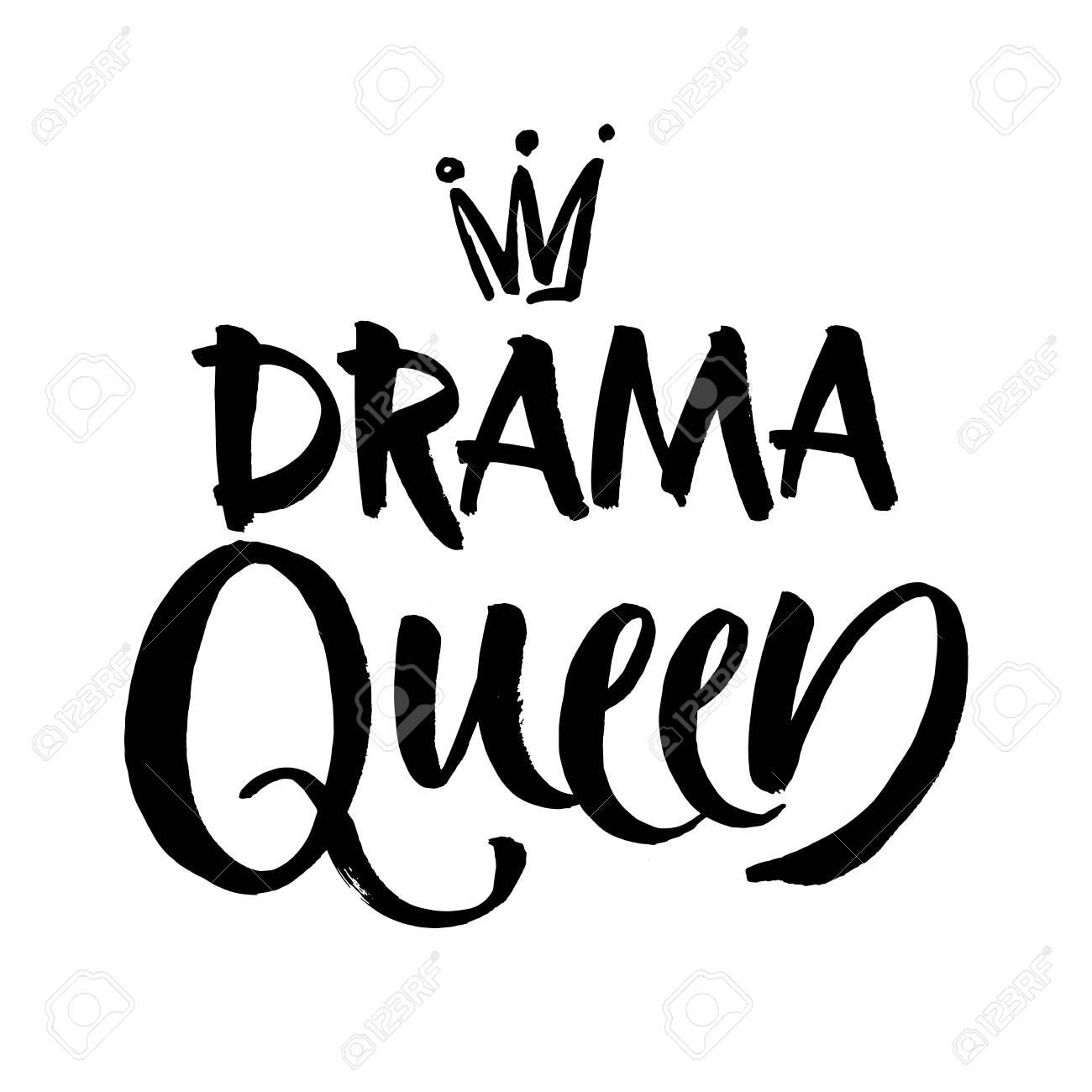 drama queen black and white hand lettering inscription, handwritten