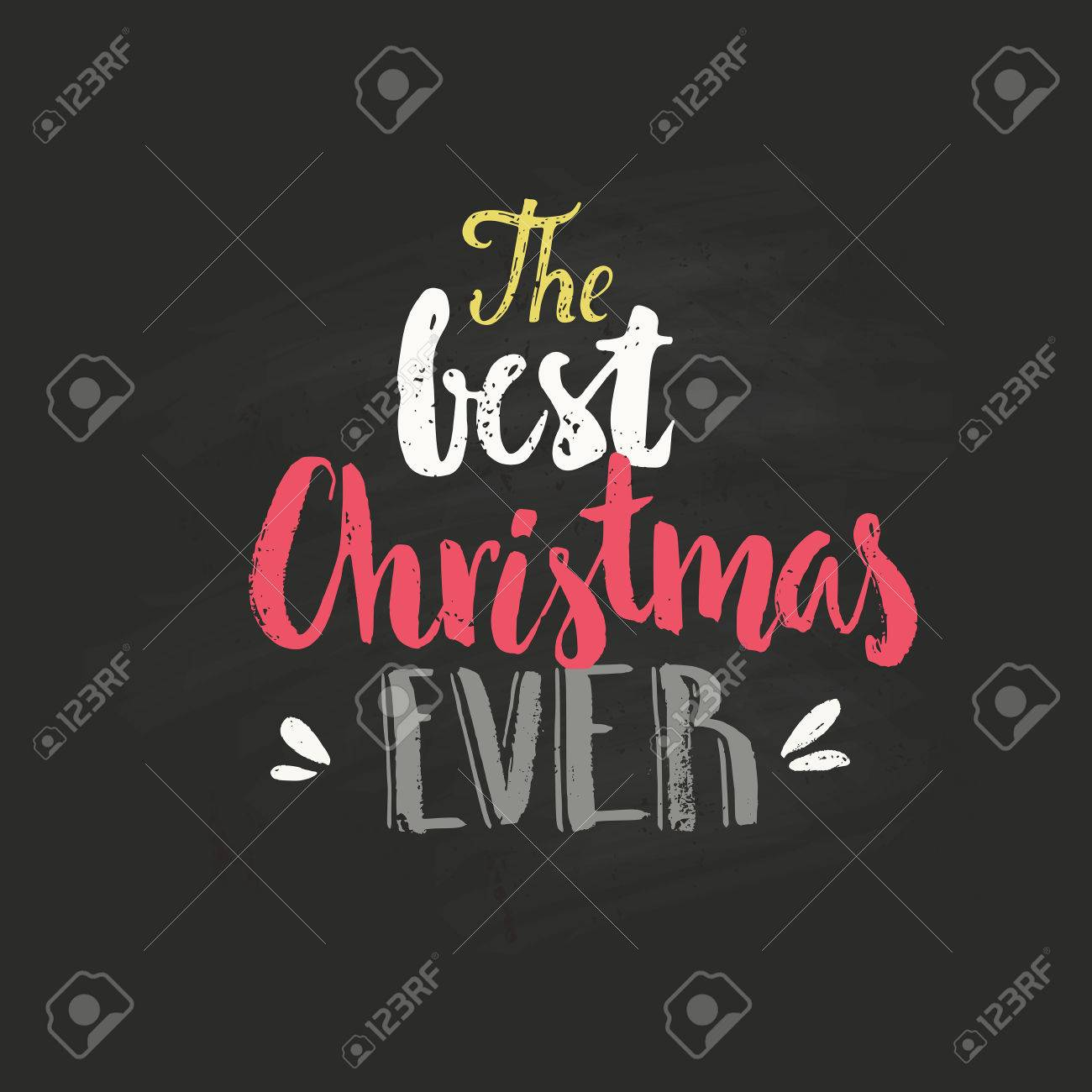 The Best Christmas Ever - Handdtawn Quote Isolated On Background ...